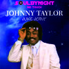 Johnny Taylor Juke Joint ( Soulbynight  Re-touch )