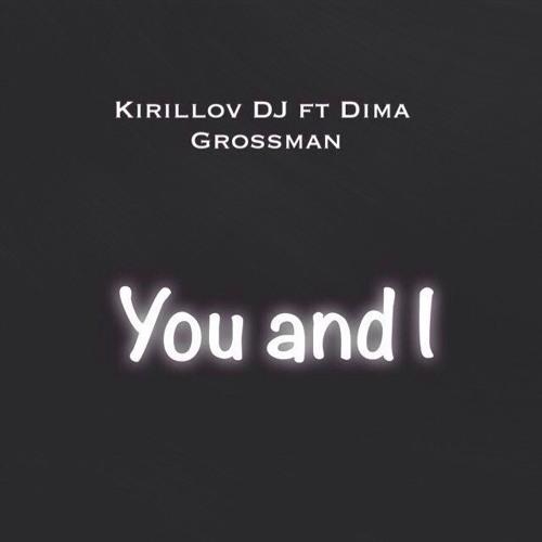 MusecubePRO || Dima Grossman - You and I (Original Mix Kirillov DJ)
