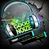 Trant - Good Noize ft. Taelor Gray, Dwayne Tryumf & Huggy