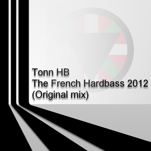 Tonn HB - The French Hardbass 2012 (Original mix)