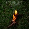 Give Me Love (Ed Sheeran cover)