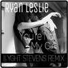 Ryan Leslie - You're Not My Girl (Llyght Stevens Remix) FREE DOWNLOAD