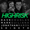 Dave Douglas & HIGH RISK Ft. Shigeto