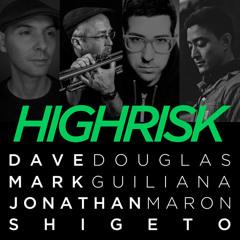 "Dave Douglas & HIGH RISK Ft. Shigeto ""Molten Sunset"""