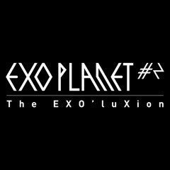 EXO - EXODUS (She's So Dangerous) [07.03.15 EXOPLANET #2 - The EXO'luXion]