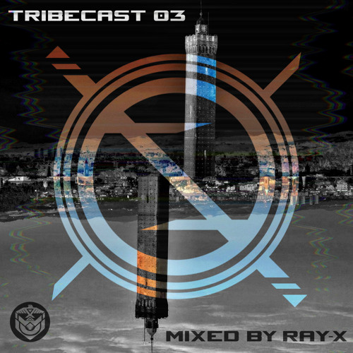 Tribecast 003 Mixed By Ray-X