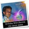 Birthday Wish (Remix)-VDJ ABHAY AGRA