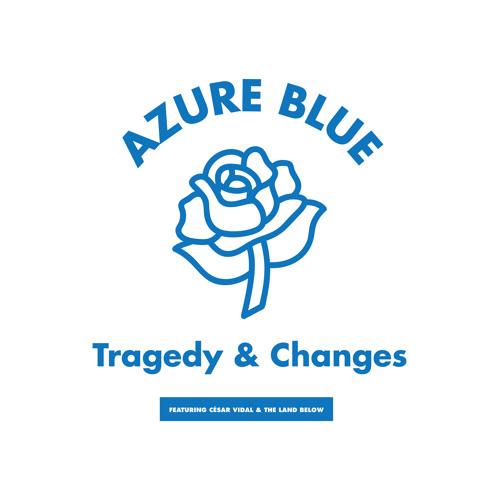 Azure Blue - Tragedy & Changes