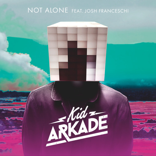 Not Alone Feat. Josh Franceschi