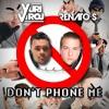 Renato S Ft. Yuri Viroj - Don't Phone Me  *|| FREE DOWNLOAD ||*