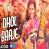 Dhol Baaje Full Song Ek Paheli Leela Sunny Leone Monali Thakur Mp3