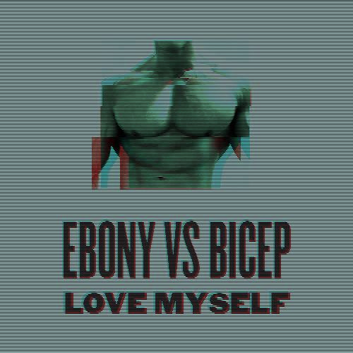 Ebony Vs Bicep Love Myself By Bicep Bicep Free Listening On