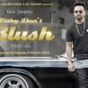 BABY DON'T BLUSH - Rick Sandhu Feat. JSL     Full HD QkWWX7TI Ho Youtube