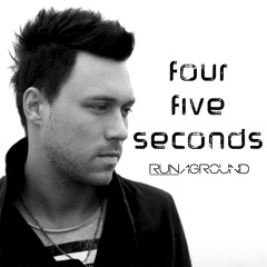 Four Five Seconds - Rihanna & Kanye West - Official RUNAGROUND Version (FourFiveSeconds cover)