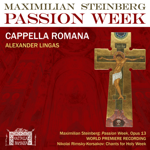 Maximilian Steinberg: Passion Week: Behold, The Bridegroom Comes