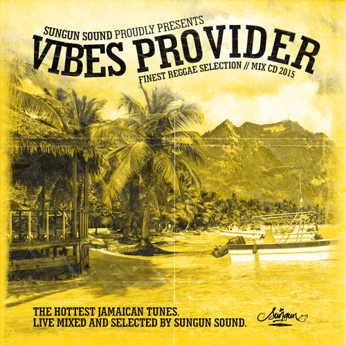 Vibes Provider - Reggae Mix 2015 By SUNGUN SOUND [Free