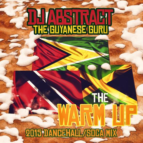 The Warm Up (2015 Dancehall/Soca Mix)