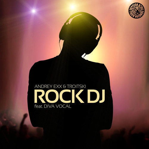 Andrey Exx & Troitski feat. Diva Vocal - Rock DJ (Original Mix)
