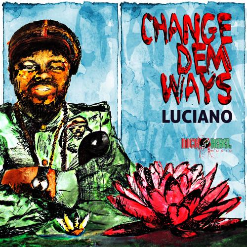 Luciano - Change Dem Ways