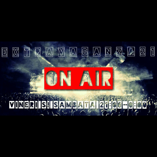 Extravaganza21 By DJ ANDI @ Radio 21 (06.03.2015)