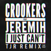 Crookers (Feat. Jeremih) - I Just Can't (TJR Remix) [Thissongissick.com Premiere] [Free Download]