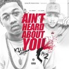 Lil Bibby & Lil Herb   Aint Heard About You (Kill Shit Part 2)