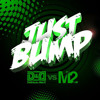 Delirious & Alex K Vs M2 - Just Bump