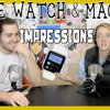 Podcast #31 - Apple Watch & Macbook Impressions