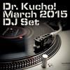 Dr. Kucho! - March 2015 DJ Set