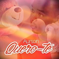 Aurson- Eu quero-te