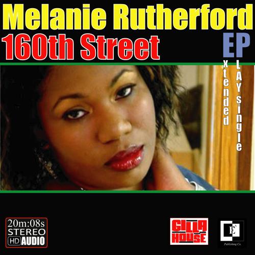Melanie Rutherford - 160th Street [Full Ep]
