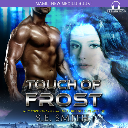 Touch of Frost: Magic, New Mexico Book 1 by S.E. Smith; narrated by David Brenin
