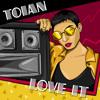 Toian - Love It