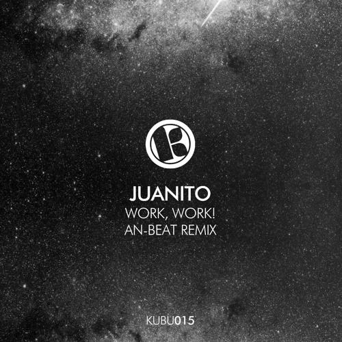 Juanito - Work, Work! (Original Mix)