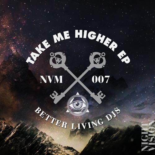Better Living DJs - Take Me Higher EP - FREE DOWNLOAD