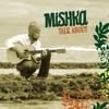 Mishka - Give Them Love