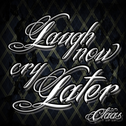 Claas - Laugh Now Cry Later