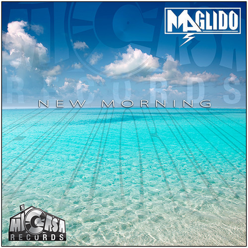 New Morning (Original Mix) - Maglido - Mi Casa Records [PREVIEW]
