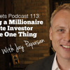BP Podcast 113: Becoming a MIllionaire Real Estate Investor Using The One Thing with Jay Papasan