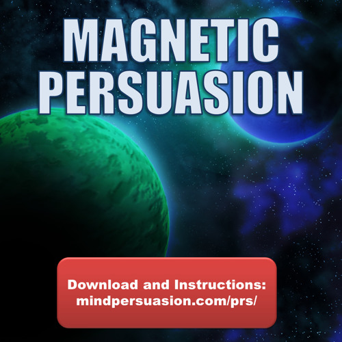 Magnetic Persuasion - Naturally Use Elegant Language To Hypnotically Persuade and Influence