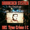 """M15 True Crime 1 C . Lyrics by: B.t. Dablesst """"MURDERED SYSTEM"""" My twist on the category. at 219"""