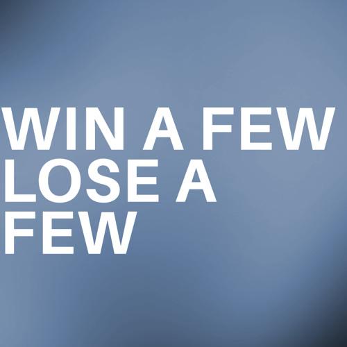 Win a few, lose a few