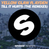 Yellow Claw ft. Ayden - Till It Hurts (Mr. Belt & Wezol Remix) [OUT NOW]
