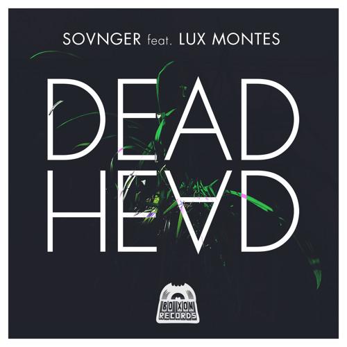 03 Sovnger - Dead Head Feat. Lux Montes (Tillaux Remix)[Preview]