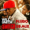 Will Smith - Switch  (Remix)