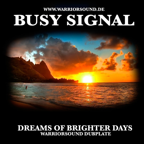 Busy Signal - Brighter Days Warriorsound Dubplate by