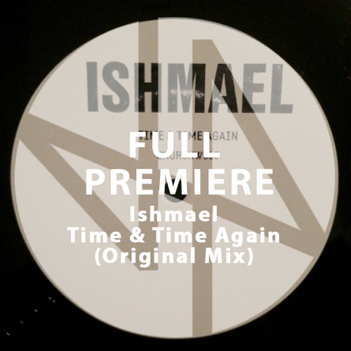 Page 1 | Deep House Amsterdam Full Premiere: Ishmael - Time & Time Again (Original Mix). Topic published by DjMaverix in Releases (Music Floor).