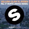 Yellow Claw Ft. Ayden - Till It Hur