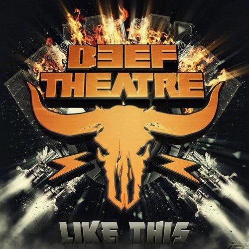 Beef Theatre - Like This
