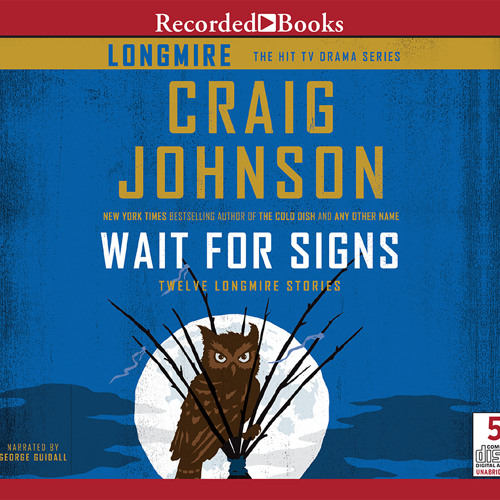 WAIT FOR SIGNS By Craig Johnson, Read By George Guidall